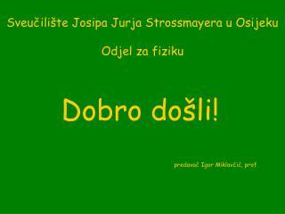 Sveučilište Josipa Jurja Strossmayera u Osijeku Odjel za fiziku