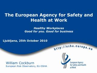 William Cockburn  European Risk Observatory, EU-OSHA