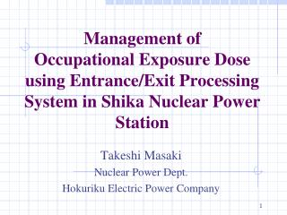 Takeshi Masaki Nuclear Power Dept. Hokuriku Electric Power Company
