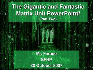 The Gigantic and Fantastic Matrix Unit PowerPoint! (Part Two)