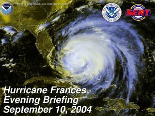 Hurricane Frances Evening Briefing September 10, 2004
