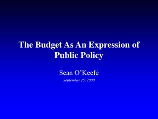 The Budget As An Expression of Public Policy