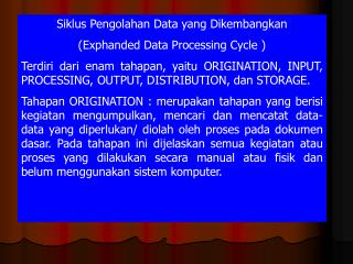 Siklus Pengolahan Data yang Dikembangkan  (Exphanded Data Processing Cycle )