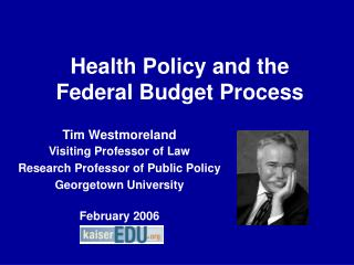 Health Policy and the Federal Budget Process