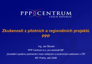 Zkušenosti z pilotních a regionálních projektů PPP