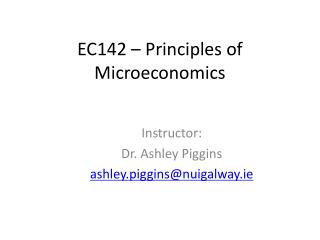 EC142 – Principles of Microeconomics