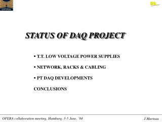 STATUS OF DAQ PROJECT