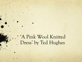 ' A Pink Wool Knitted Dress '  by Ted Hughes