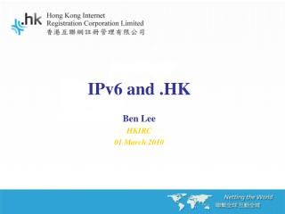IPv6 and .HK Ben Lee HKIRC 01 March 2010