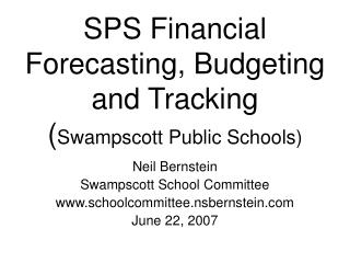 SPS Financial Forecasting, Budgeting and Tracking ( Swampscott Public Schools)