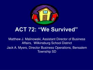 "ACT 72: ""We Survived"""