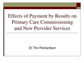 Effects of Payment by Results on Primary Care Commissioning and New Provider Services