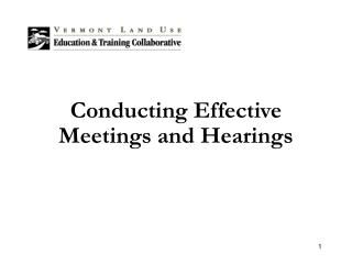 Conducting Effective Meetings and Hearings