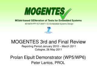 MOGENTES 3rd and Final Review  Reporting Period January 2010 – March 2011  Cologne, 26 May 2011