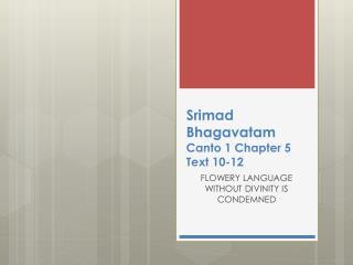 Srimad Bhagavatam Canto 1 Chapter 5 Text 10-12