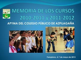 MEMORIA DE LOS CURSOS  2010-2011 y 2011-2012