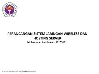 PERANCANGAN SISTEM JARINGAN WIRELESS DAN HOSTING SERVER Muhammad Kurniawan. 11105111.