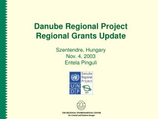 Danube Regional Project Regional  Grants Update