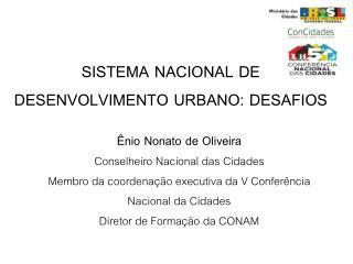 SISTEMA NACIONAL DE DESENVOLVIMENTO URBANO: DESAFIOS