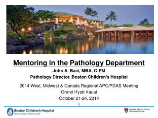 Mentoring  in the Pathology  Department John A.  Baci, MBA, C-PM
