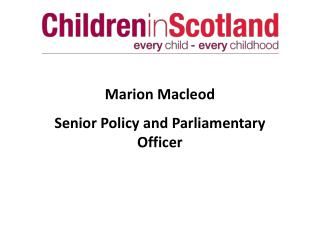 Marion Macleod Senior Policy and Parliamentary Officer