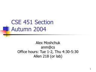 CSE 451 Section Autumn 2004
