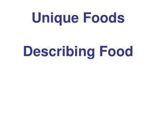 Unique Foods Describing Food