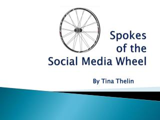 Spokes  of the  Social Media Wheel