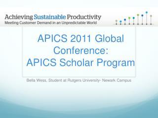 APICS 2011 Global Conference: APICS Scholar Progra m