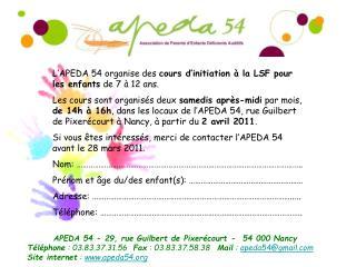 L'APEDA 54 organise des  cours d'initiation à la LSF pour les enfants  de 7 à 12 ans.