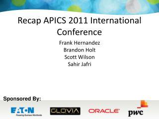 Recap APICS 2011 International Conference