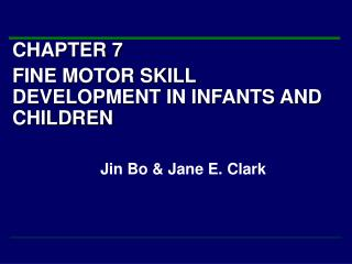 CHAPTER 7 FINE MOTOR SKILL DEVELOPMENT IN INFANTS AND CHILDREN