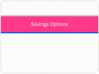 Savings Options