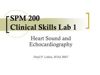 SPM 200  Clinical Skills Lab 1