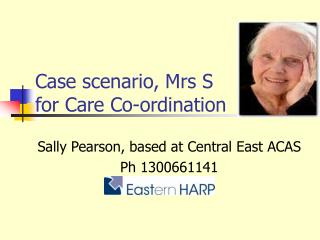 Case scenario, Mrs S for Care Co-ordination