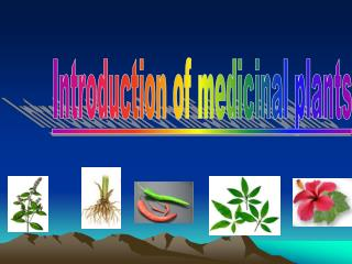 Introduction of medicinal plants