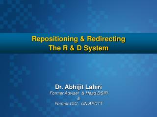 Repositioning & Redirecting The R & D System