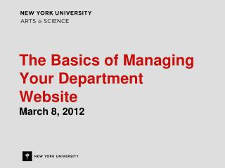 The Basics of Managing Your Department Website March 8, 2012