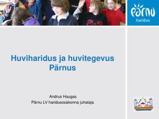 Huviharidus ja huvitegevus Pärnus