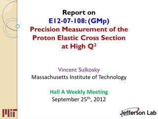 Vincent Sulkosky Massachusetts Institute of  Technology Hall A Weekly Meeting