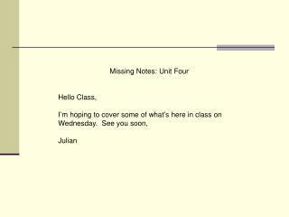 Missing Notes: Unit Four Hello Class,