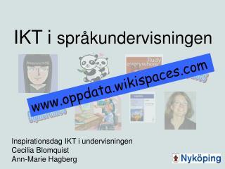 Inspirationsdag IKT i undervisningen Cecilia Blomquist Ann-Marie Hagberg
