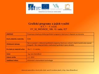 Grafické programy a jejich využití ICT, 7. – 9. ročník VY_32_INOVACE_189, 10. sada, ICT