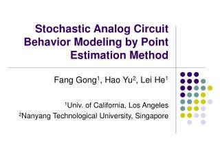 Stochastic Analog Circuit Behavior Modeling by Point Estimation Method