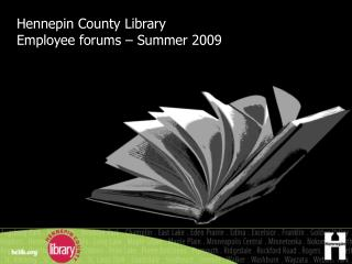 Hennepin County Library Employee forums – Summer 2009