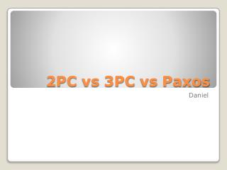 2PC  vs  3PC  vs Paxos