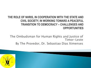 The Ombudsman for Human Rights and Justice of Timor-Leste