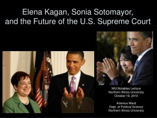 Elena Kagan, Sonia Sotomayor,  and the Future of the U.S. Supreme Court
