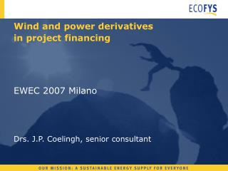 Wind and power derivatives in project financing