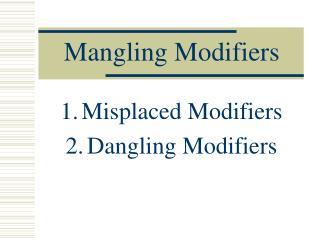 Mangling Modifiers